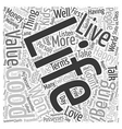 The Good Life text background wordcloud concept vector image vector image