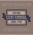 vintage label font named centennial vector image vector image