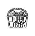 basket with easter eggs and a creative lettering vector image vector image