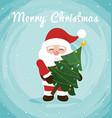 Santa holding a christmas tree Christmas greeting vector image