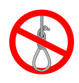 Stop gallows It is forbidden to death by hanging vector image vector image