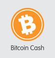 bitcoin cash - icon of virtual currency vector image