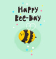 happy bee-day vector image vector image