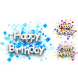 Happy birthday color backgrounds vector image vector image