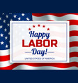 happy labor day banner invitation template vector image