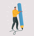 man holding a large pencil artist and writing vector image vector image