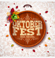 oktoberfest with typography on beer vector image vector image