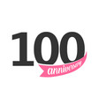 one hundred anniversary logo number 100 vector image vector image