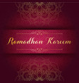 ramadan kareem greeting card template with arabic vector image