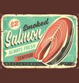 smoked salmon fish tin sign vector image