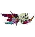 Quote be wild and free and colorfull feathers