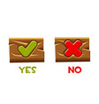 yes and no buttons for an interface on a wooden vector image vector image