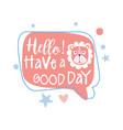 hello have a good day colorful hand drawn vector image