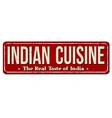 indian cuisine vintage rusty metal sign vector image