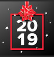 2019 happy new year background sign 2019 vector image vector image