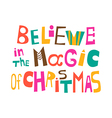 Believe in the magic of Christmas vector image vector image