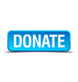 donate blue 3d realistic square isolated button vector image