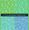 e f g h latin letter seamless patterns set vector image