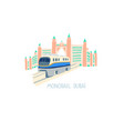 hand drawing flat style monorail in dubai vector image
