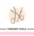 hair removal tweezer tools vector image vector image