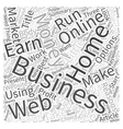 Earn Money Online With Your Home Business Word vector image vector image