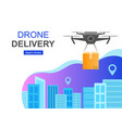 flying drone delivery box and cityscape big city vector image vector image