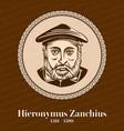 hieronymus zanchius was an italian protestant vector image vector image