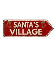 santas village vintage rusty metal sign vector image vector image
