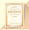 happy birthday card elegant vintage gold frame vector image