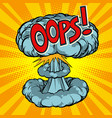 oops surprise nuclear explosion vector image vector image