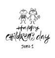 happy children day - hand drawn vector image vector image