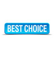 best choice blue 3d realistic square isolated vector image vector image