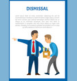 dismissal of worker poster boss in suit vector image