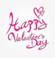 happy valentines day hand drawn brush lettering vector image