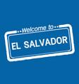 welcome to el salvador design vector image