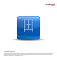 cupboard wardrobe icon - 3d blue button vector image