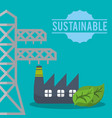 sustainable tower electric factory eco vector image