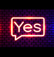 yes neon text yes neon sign design template vector image