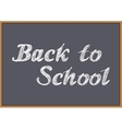 Back to school Inscription in chalk on blackboard vector image vector image
