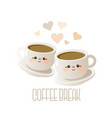 coffee break cute with two cups of coffee vector image vector image