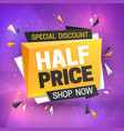 half price sale banner hot super offer 50 off vector image