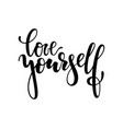 hand drawn lettering of a phrase love yourself vector image vector image