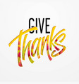 hand drawn happy thanksgiving day background give vector image vector image