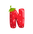 letter n of english alphabet made from ripe fresh vector image