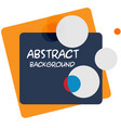 abstract black orange square circle white backgrou vector image