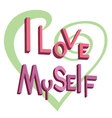 text I love myself vector image