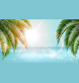 realistic nature palm leafes on tropical beach vector image