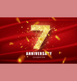 7 golden glitter numbers and anniversary vector image