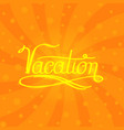 lettering text hand sketched vacation typography vector image vector image