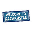 welcome to kazakhstan travel sticker or stamp vector image vector image